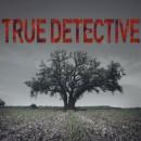 True Detective Başladım!