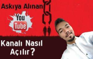 Askıya Alınarak Kapatılan Youtube Kanalımı Açtırdım
