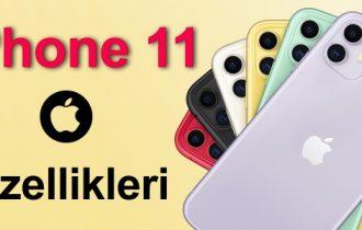 iPhone 11 Tüm Özellikleri ve Fiyatı