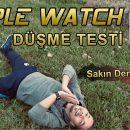 Apple Watch Düşme Algılama Testi – Sakın Denemeyin !!!